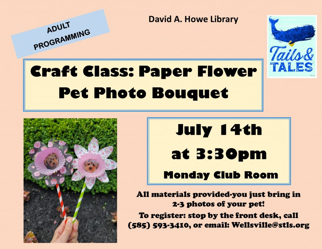 Adult craft class: Paper Flower Pet Photo Bouquet on July 14th at 3:30pm